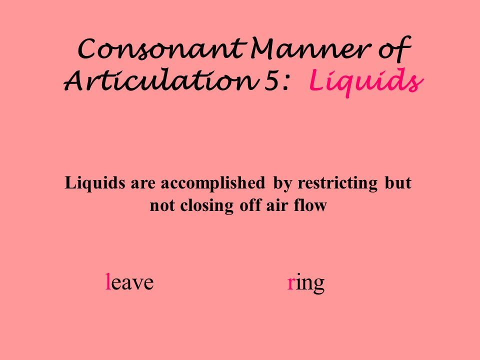 Consonant Manner of Articulation 5: Liquids