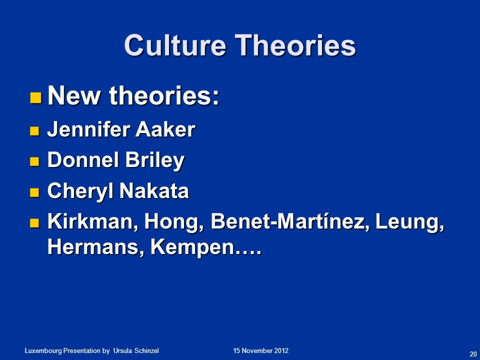 Culture Theories New theories: Jennifer Aaker Donnel Briley