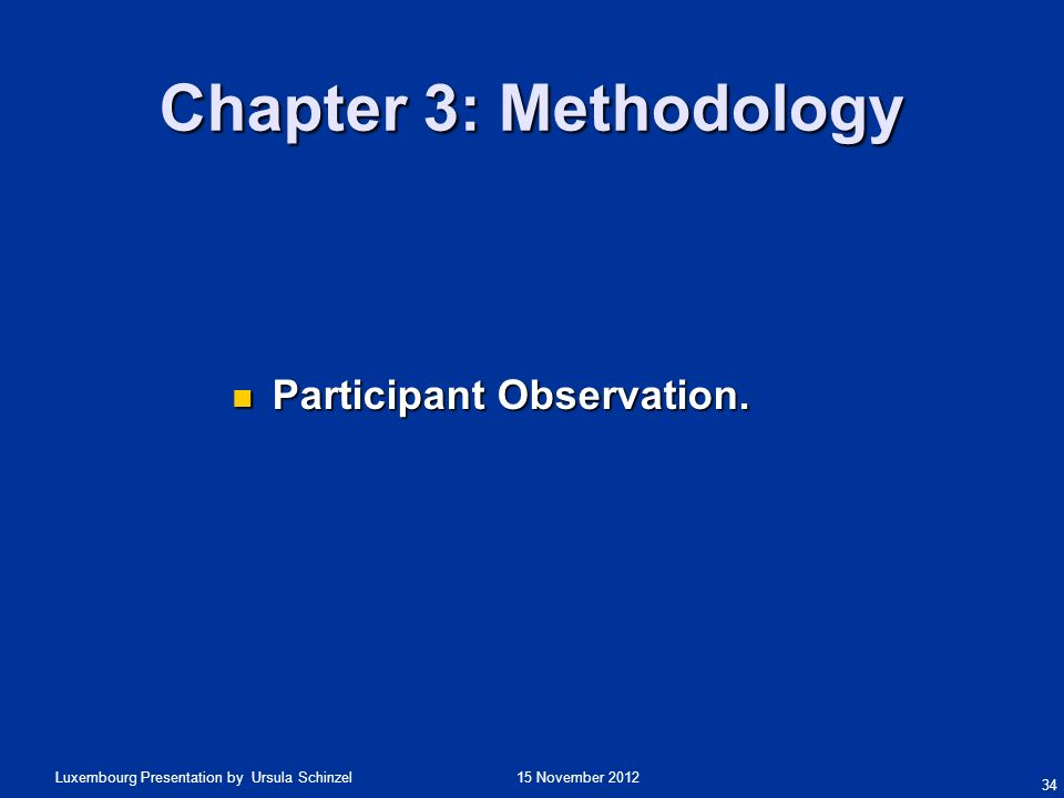 Chapter 3: Methodology Participant Observation.