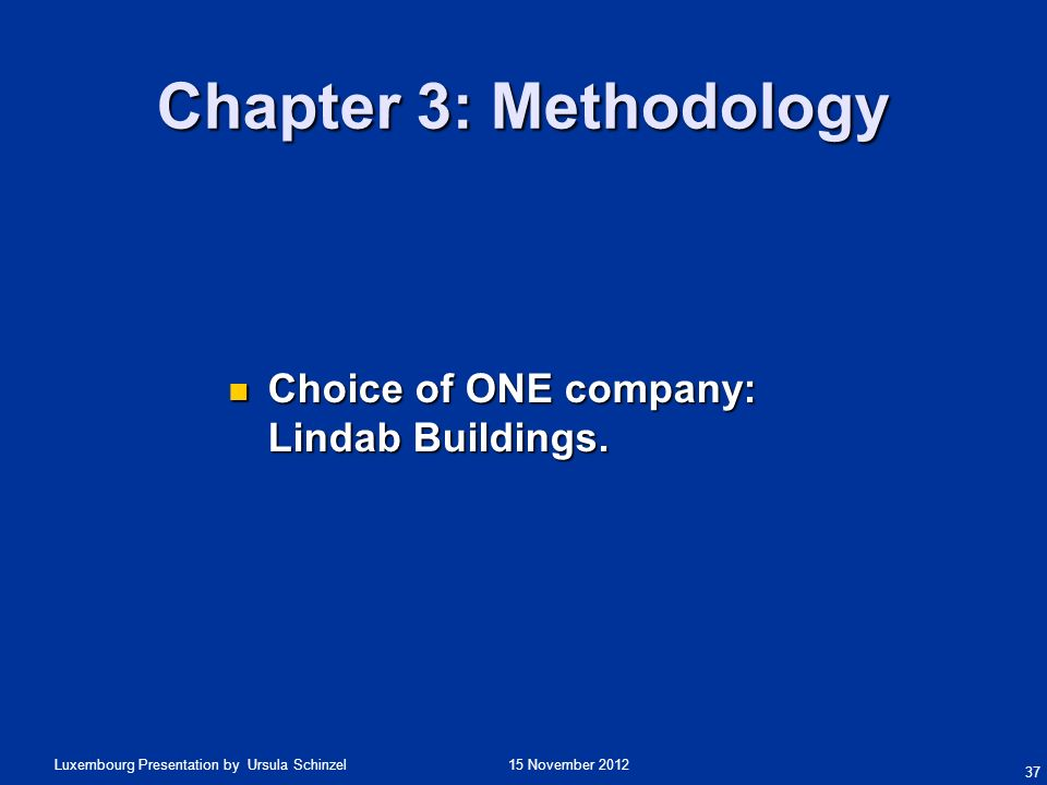Chapter 3: Methodology Choice of ONE company: Lindab Buildings.