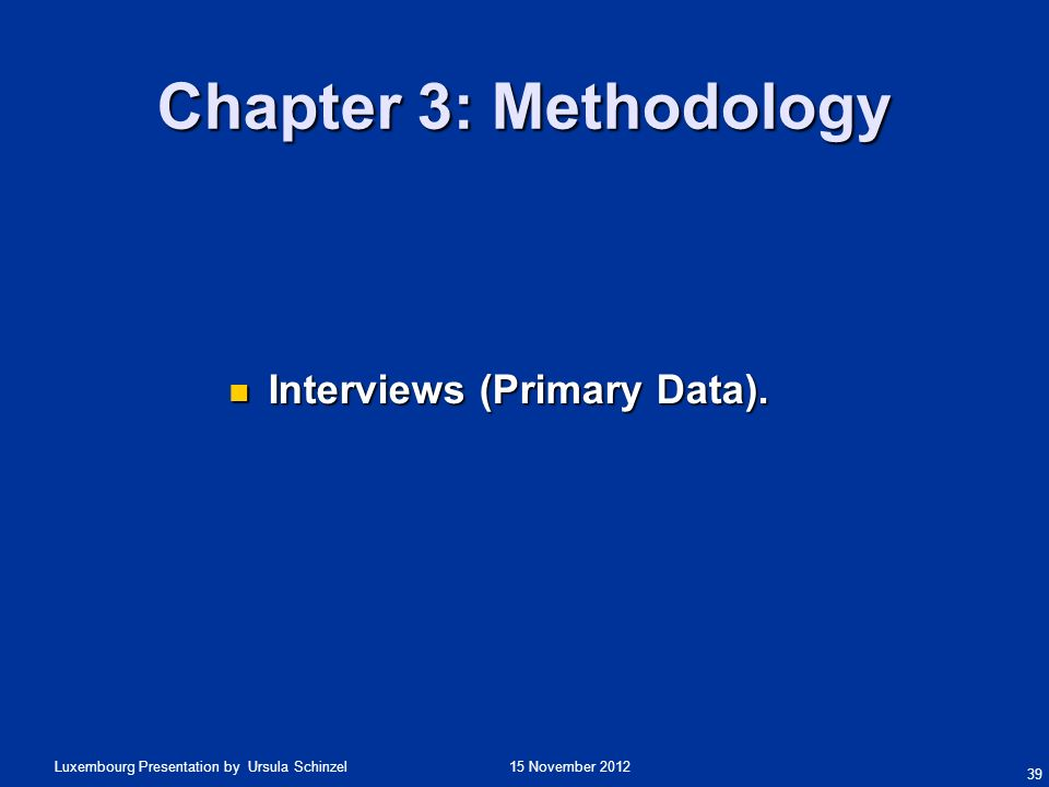 Chapter 3: Methodology Interviews (Primary Data).