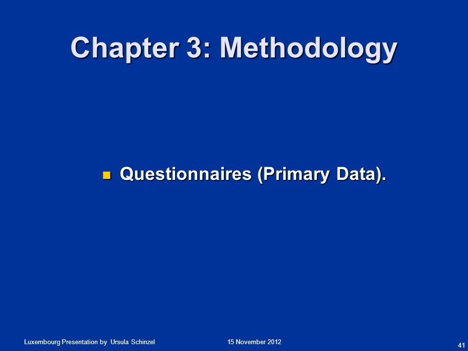 Chapter 3: Methodology Questionnaires (Primary Data).