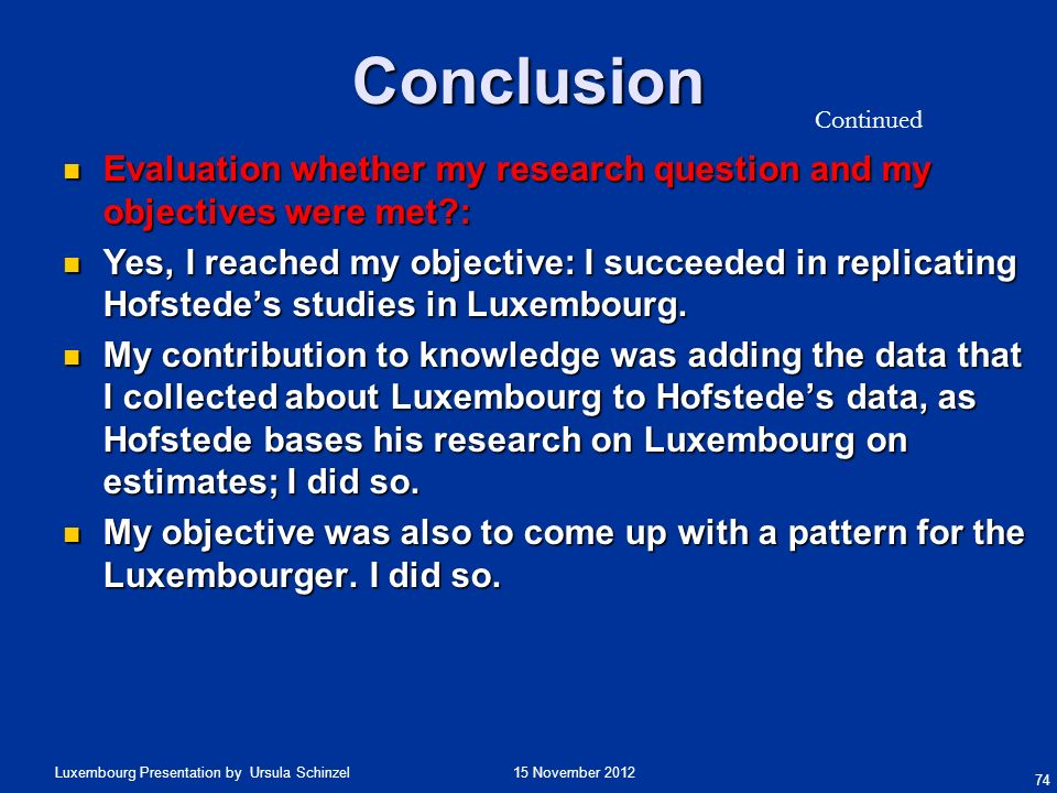 Conclusion Continued. Evaluation whether my research question and my objectives were met :