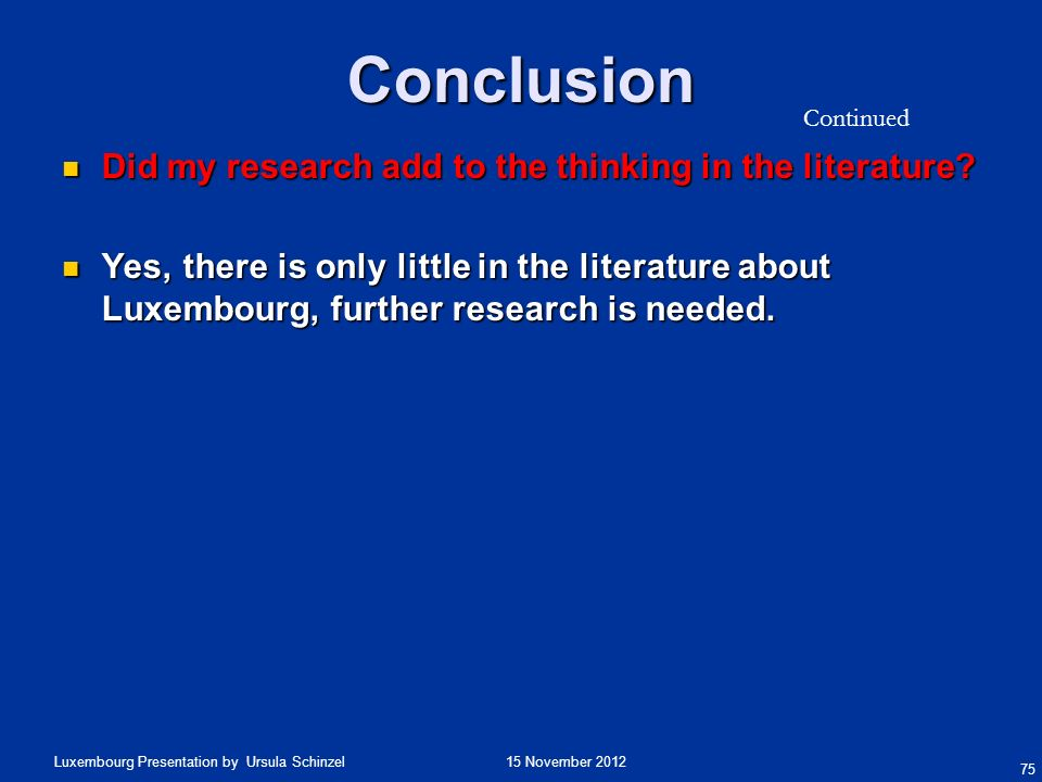 Conclusion Did my research add to the thinking in the literature