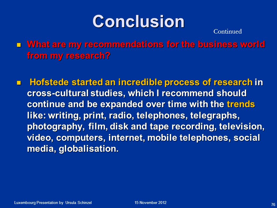 Conclusion Continued. What are my recommendations for the business world from my research