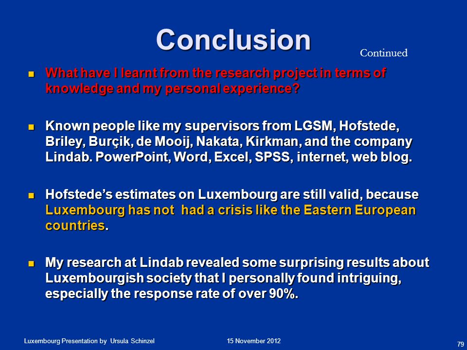 Conclusion Continued. What have I learnt from the research project in terms of knowledge and my personal experience