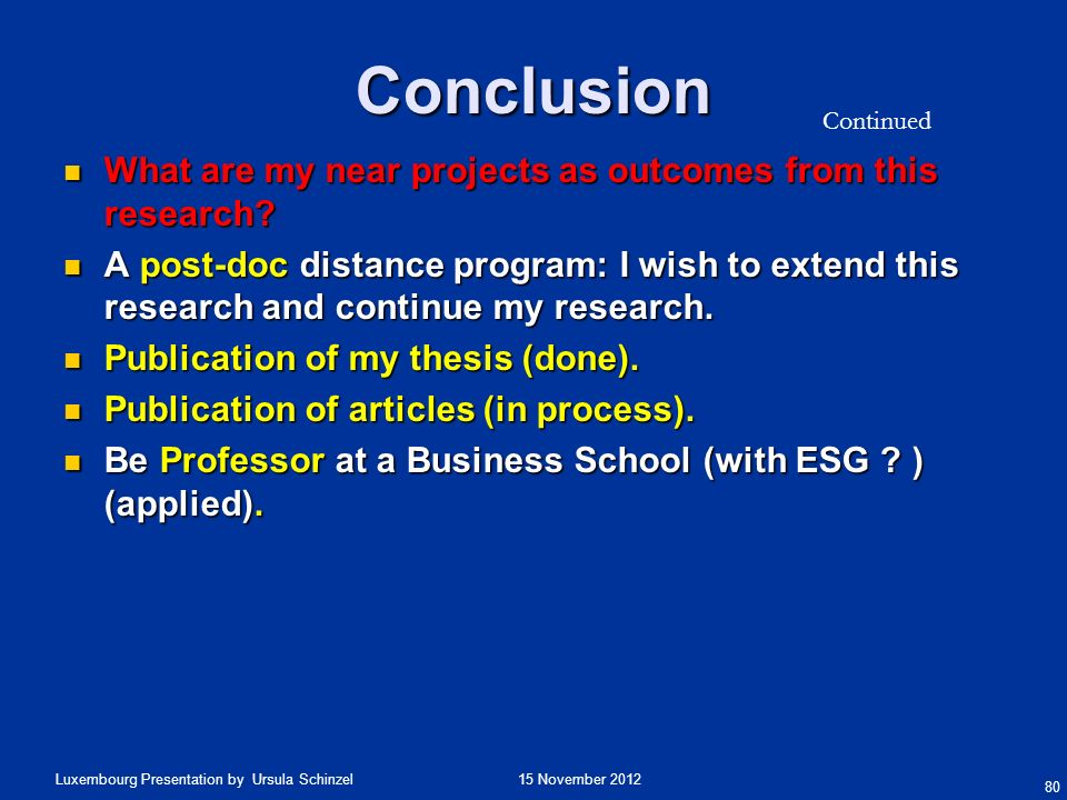 Conclusion What are my near projects as outcomes from this research