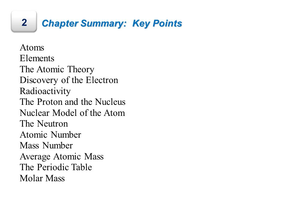 2 Chapter Summary: Key Points Atoms Elements The Atomic Theory