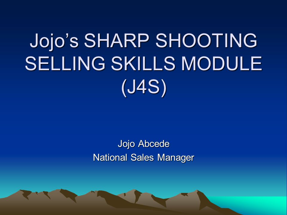 Jojo's SHARP SHOOTING SELLING SKILLS MODULE (J4S)