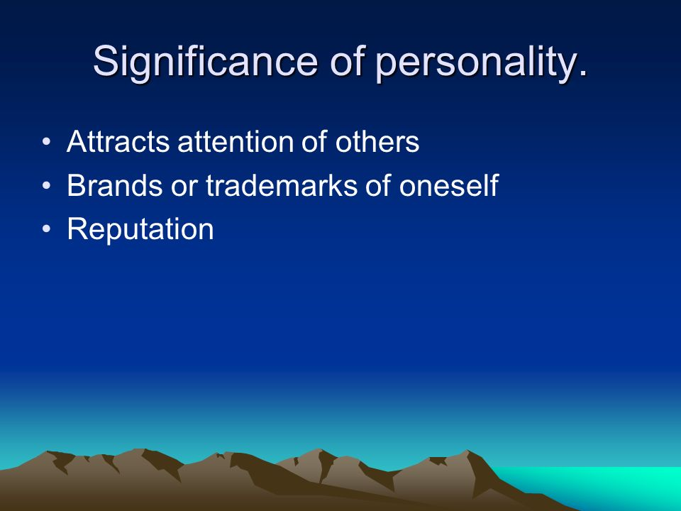 Significance of personality.