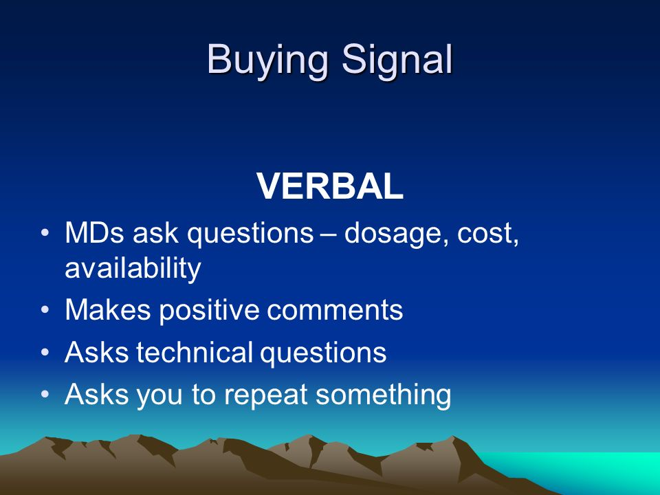Buying Signal VERBAL MDs ask questions – dosage, cost, availability