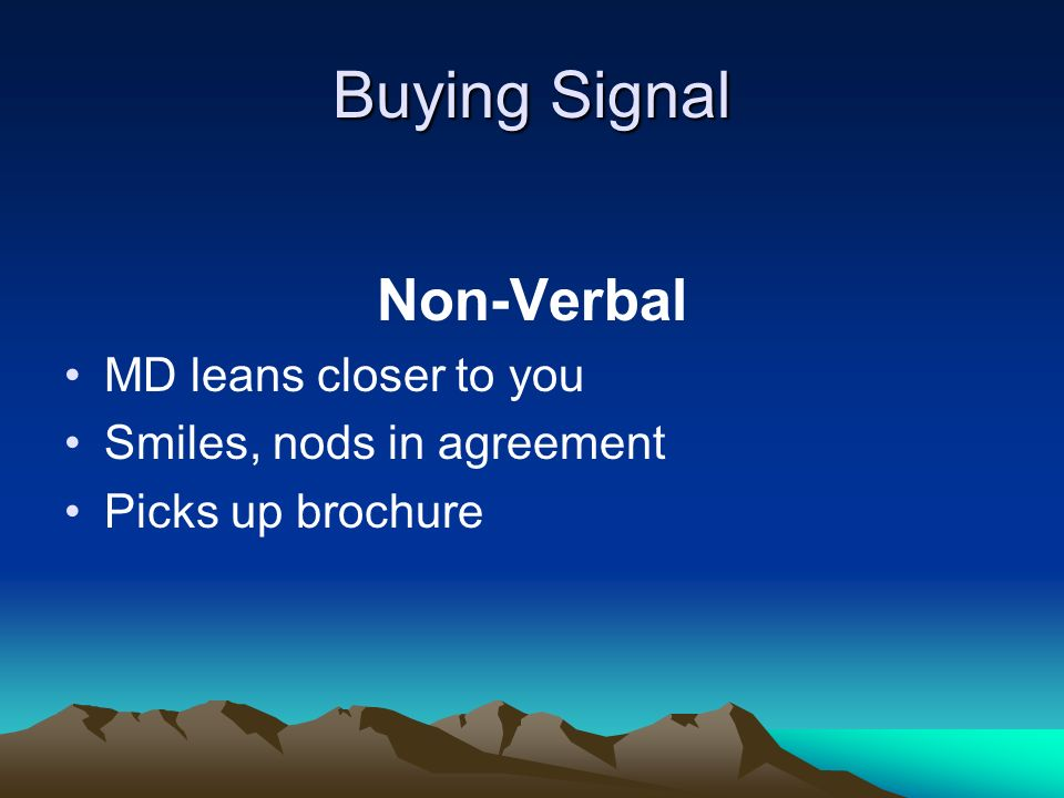 Buying Signal Non-Verbal MD leans closer to you