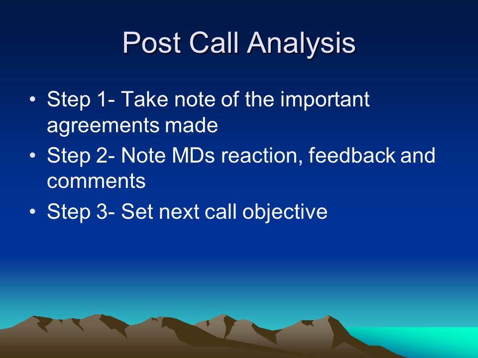 Post Call Analysis Step 1- Take note of the important agreements made