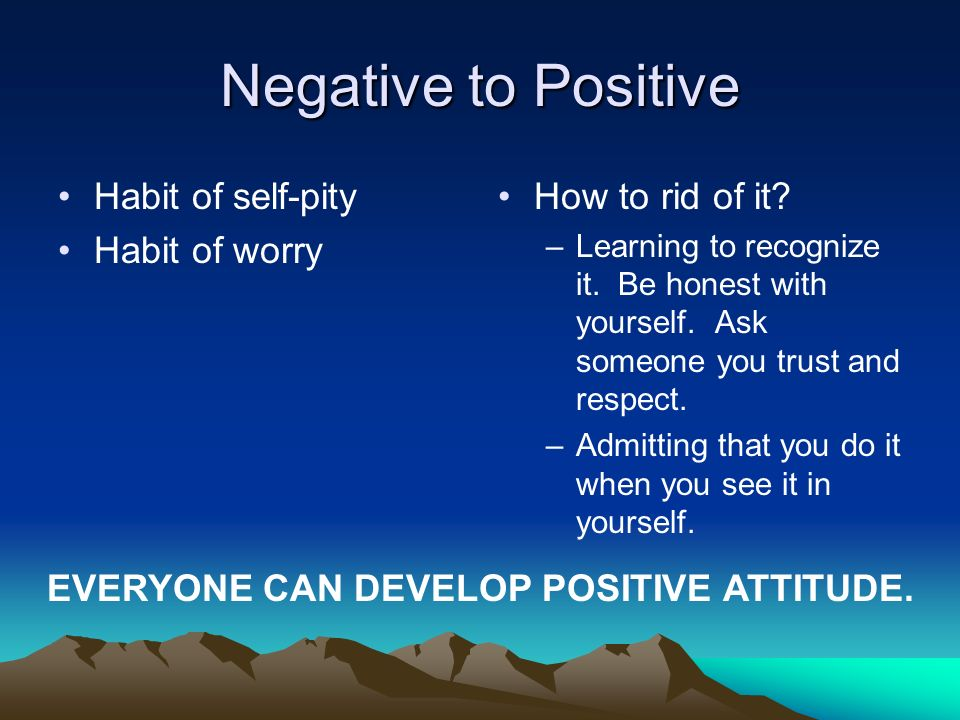 EVERYONE CAN DEVELOP POSITIVE ATTITUDE.