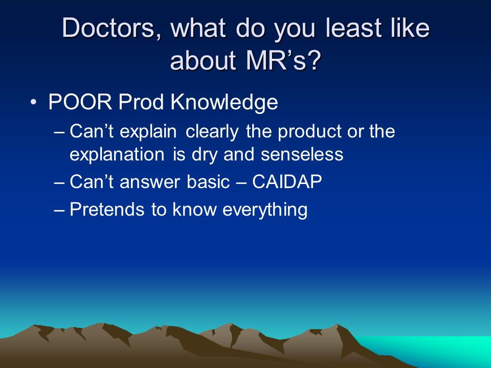 Doctors, what do you least like about MR's