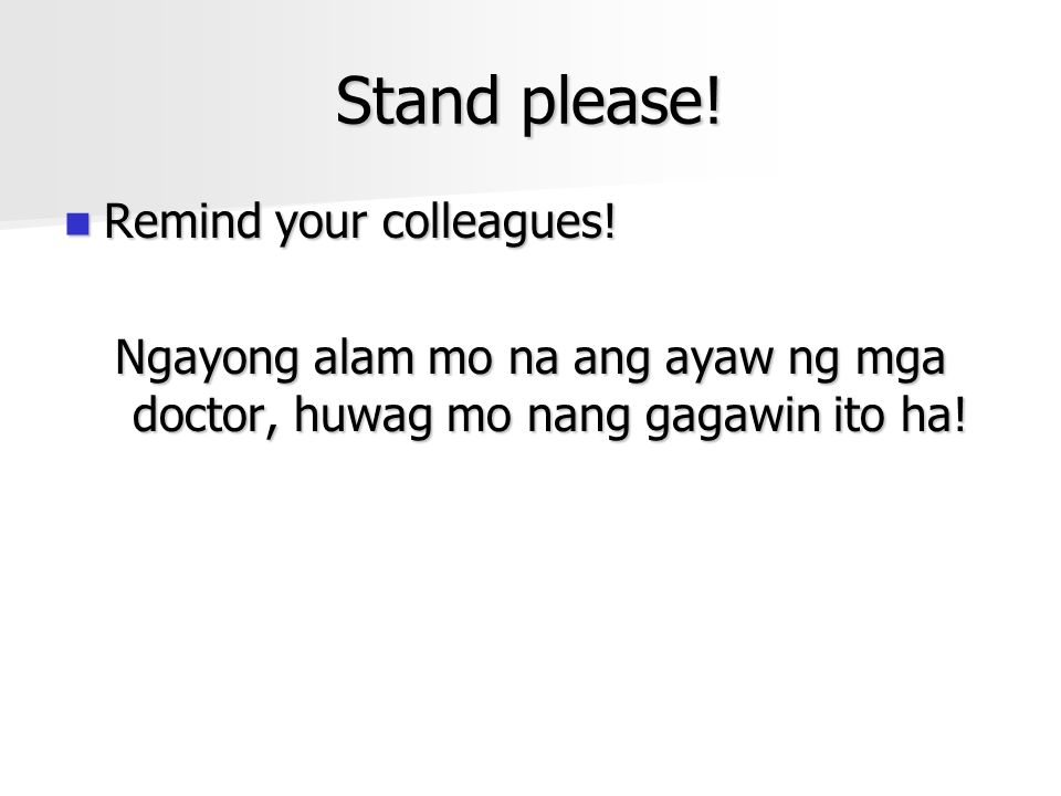 Stand please! Remind your colleagues!