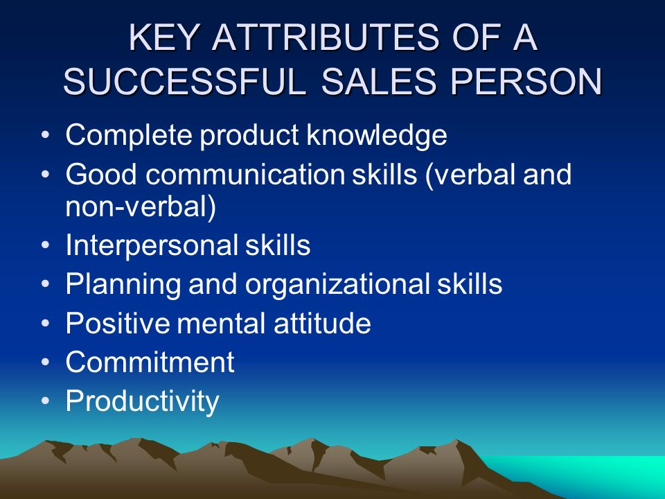 KEY ATTRIBUTES OF A SUCCESSFUL SALES PERSON