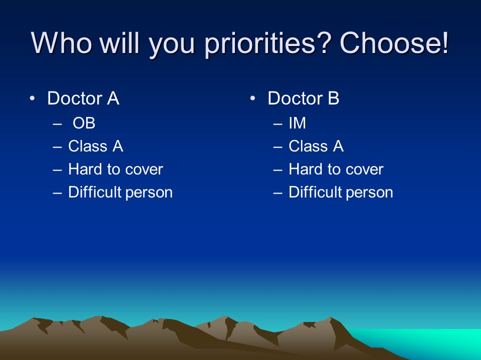 Who will you priorities Choose!
