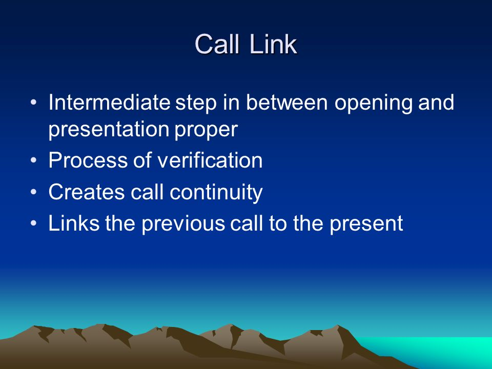 Call Link Intermediate step in between opening and presentation proper