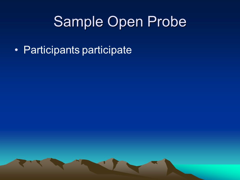 Sample Open Probe Participants participate