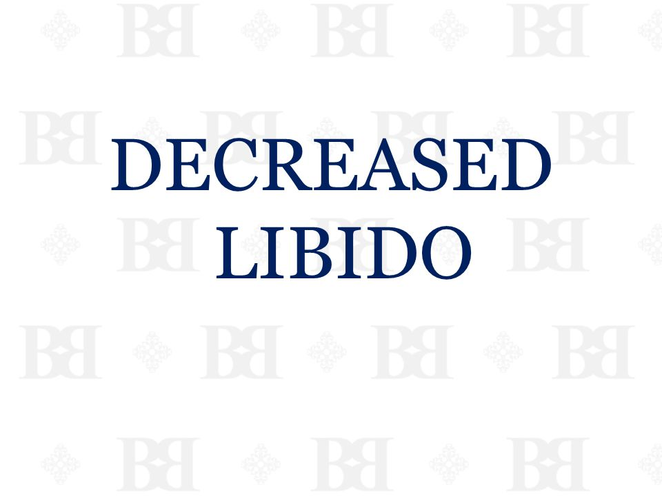 DECREASED LIBIDO