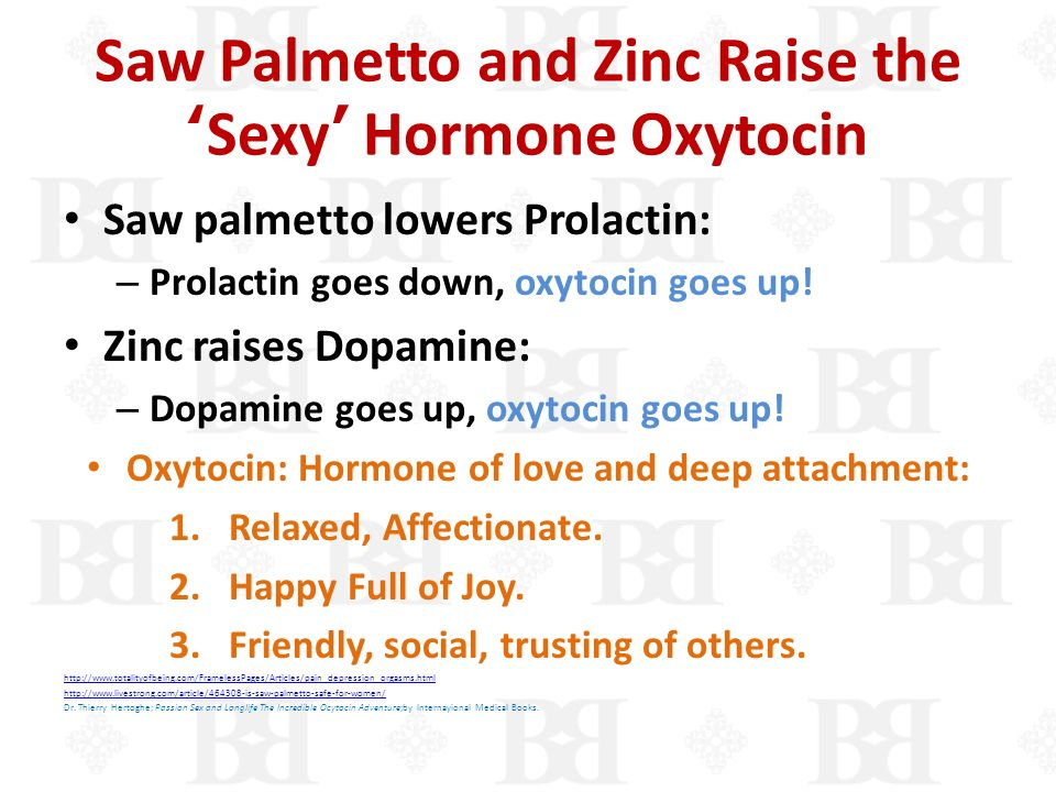 Saw Palmetto and Zinc Raise the 'Sexy' Hormone Oxytocin