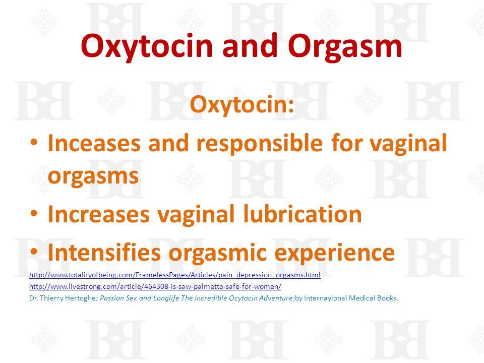 Oxytocin and Orgasm Oxytocin: