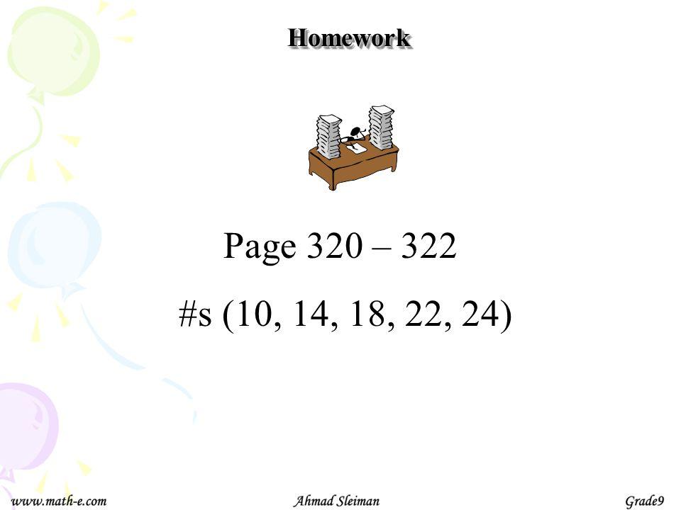 Homework Page 320 – 322 #s (10, 14, 18, 22, 24)