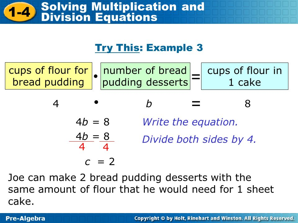 = = • Try This: Example 3 cups of flour for bread pudding