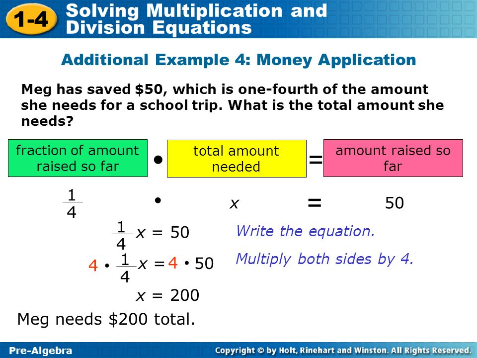 = =  • Additional Example 4: Money Application 1 4 x 50 x = 50 1 4