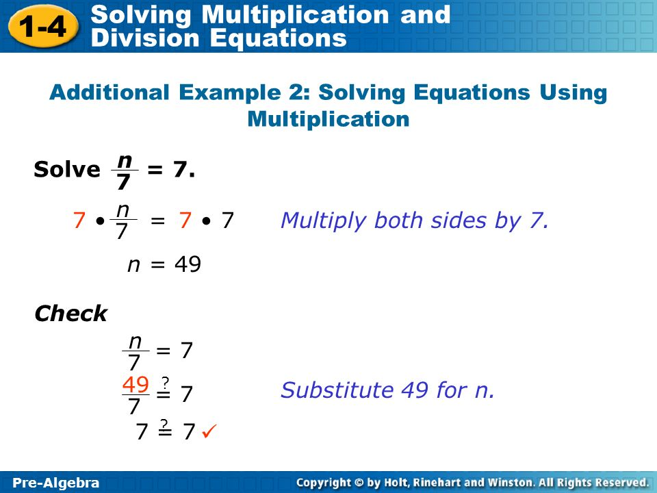 Additional Example 2: Solving Equations Using Multiplication