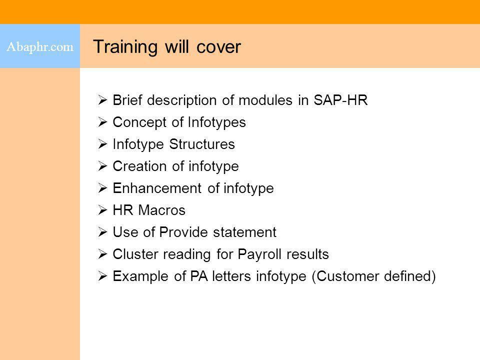 Training will cover Brief description of modules in SAP-HR