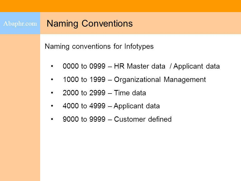 Naming Conventions Naming conventions for Infotypes