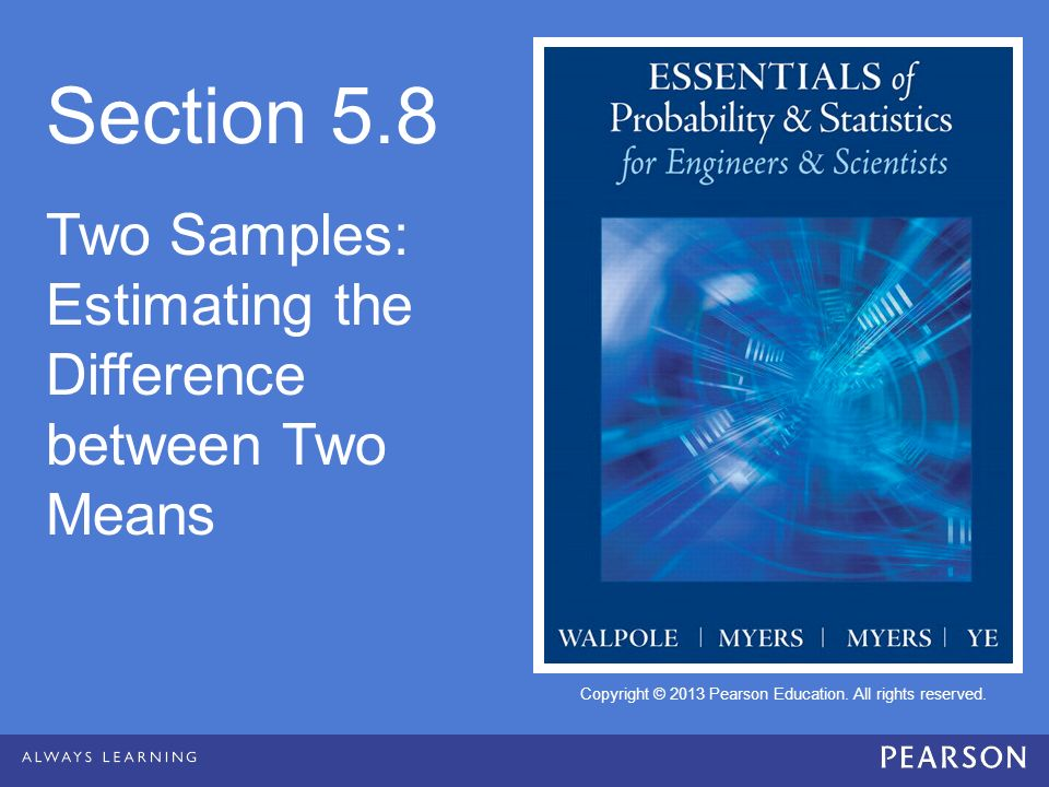 Section 5.8 Two Samples: Estimating the Difference between Two Means