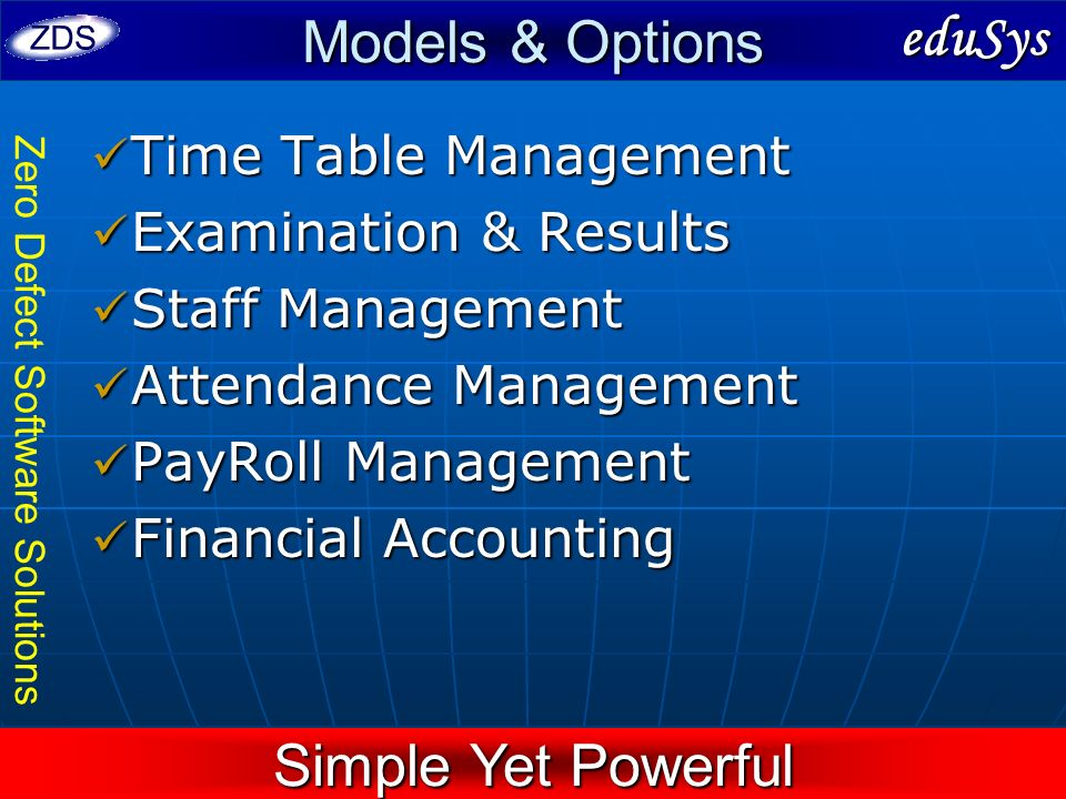 Models & Options eduSys Simple Yet Powerful Time Table Management