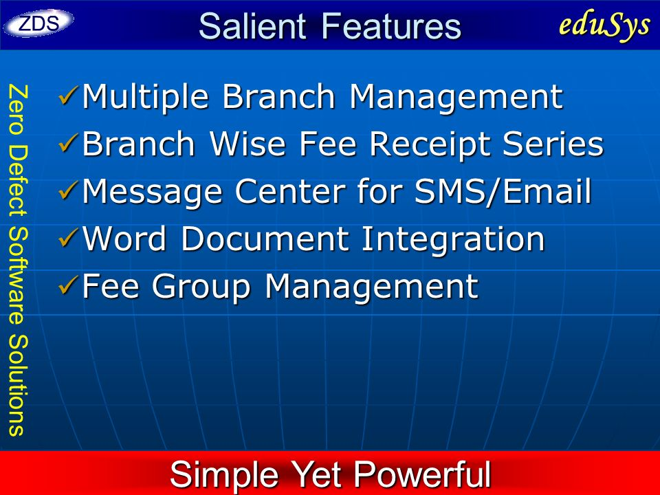 Salient Features eduSys Simple Yet Powerful Multiple Branch Management