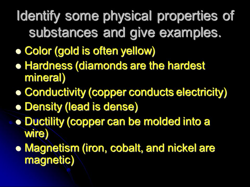 Identify some physical properties of substances and give examples.