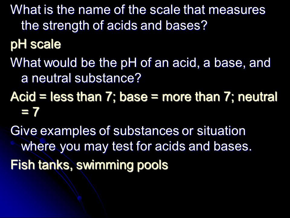 What is the name of the scale that measures the strength of acids and bases