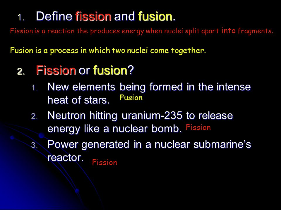 Define fission and fusion.