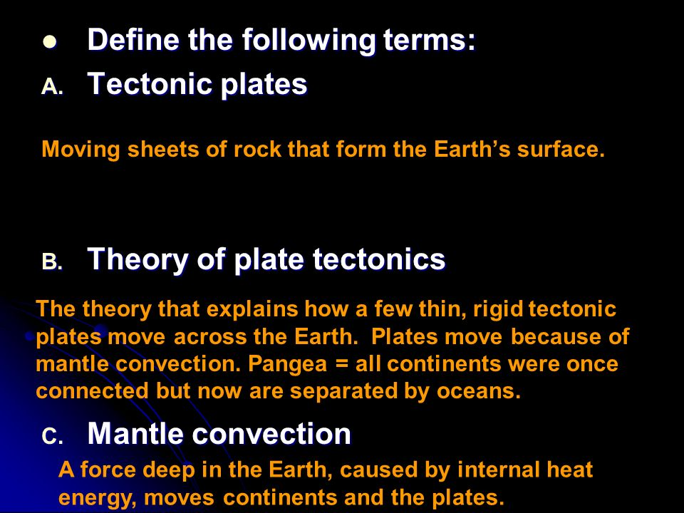 Define the following terms: Tectonic plates