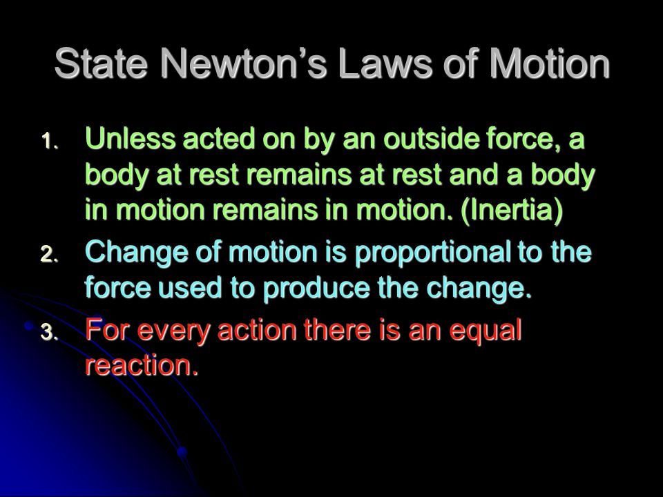 State Newton's Laws of Motion