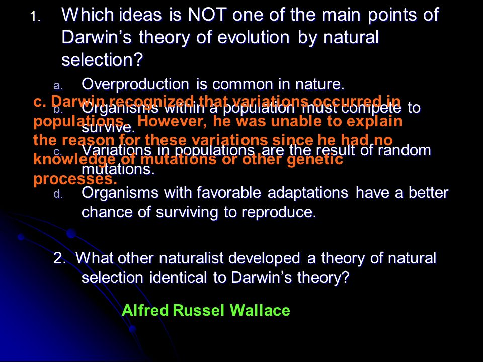 Which ideas is NOT one of the main points of Darwin's theory of evolution by natural selection