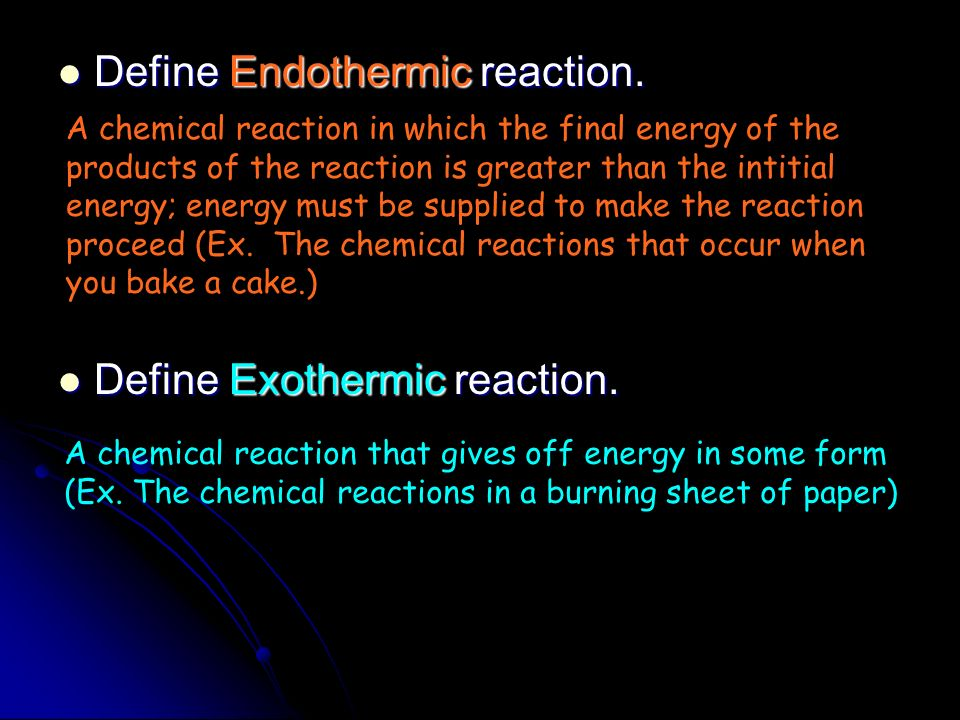 Define Endothermic reaction.