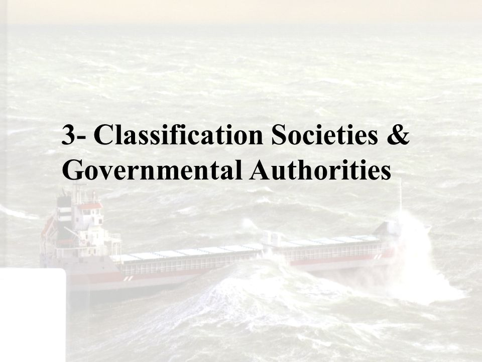 3- Classification Societies & Governmental Authorities