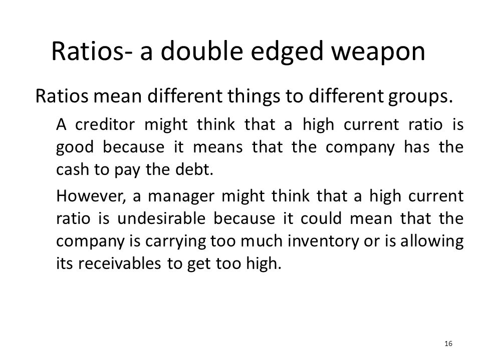 Ratios- a double edged weapon