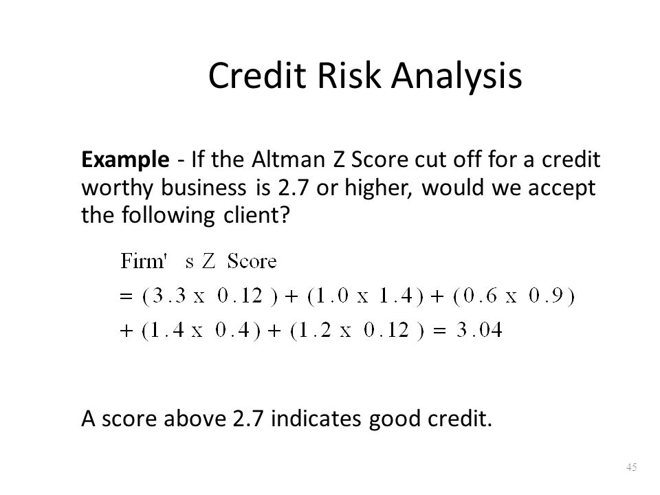 Credit Risk Analysis Example - If the Altman Z Score cut off for a credit worthy business is 2.7 or higher, would we accept the following client