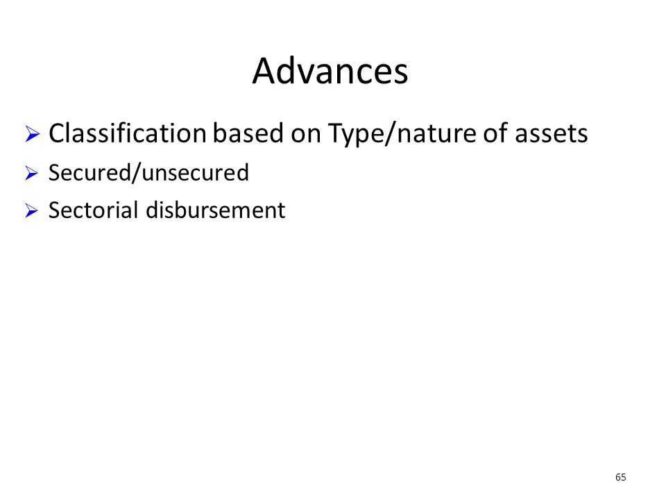 Advances Classification based on Type/nature of assets