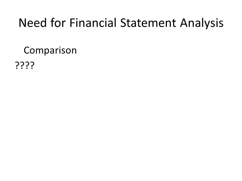 Need for Financial Statement Analysis