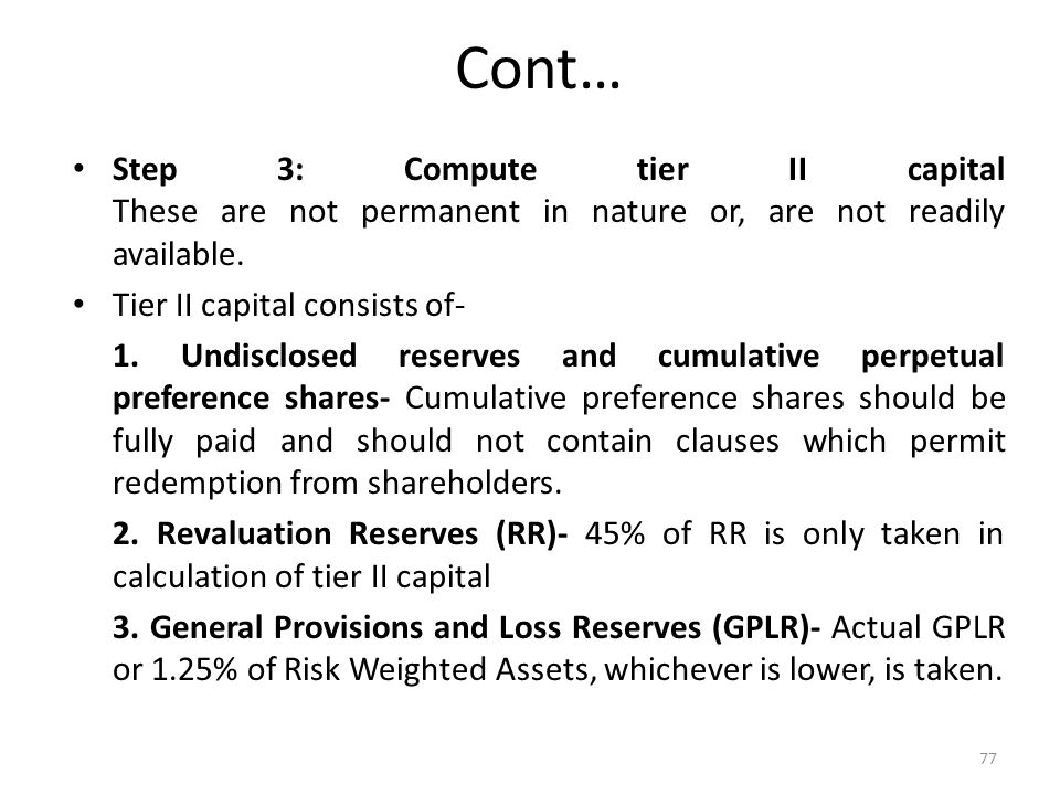 Cont… Step 3: Compute tier II capital These are not permanent in nature or, are not readily available.