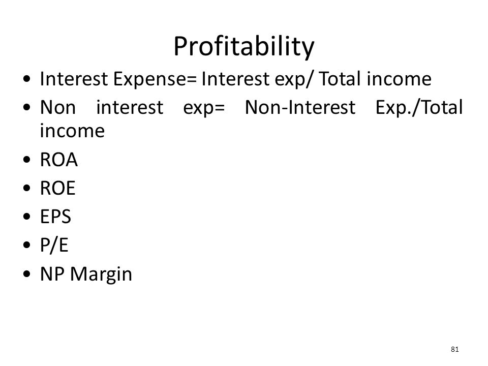 Profitability Interest Expense= Interest exp/ Total income
